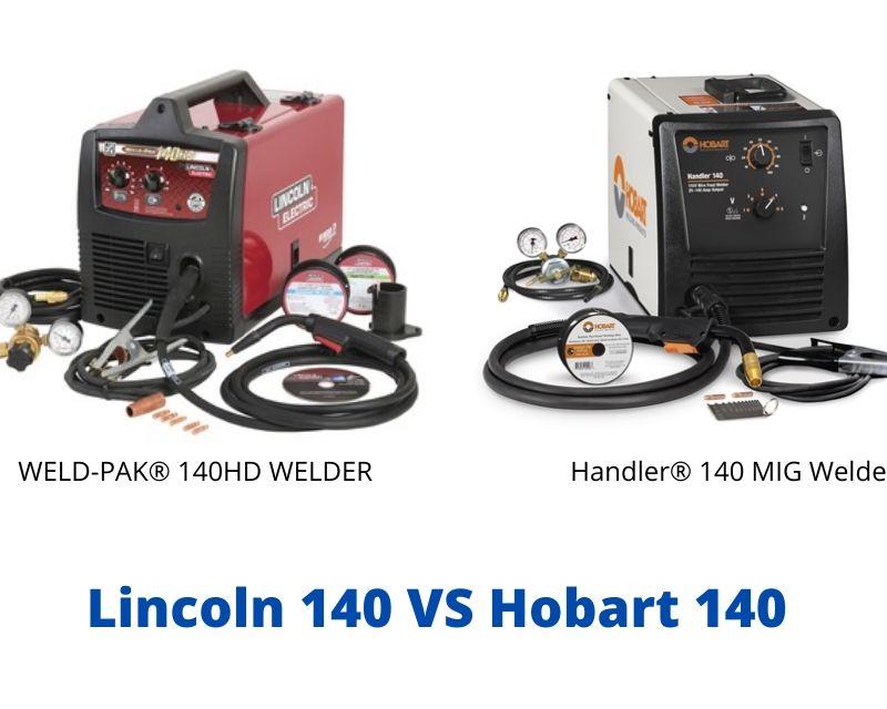 Hobart 140 VS Lincoln 140