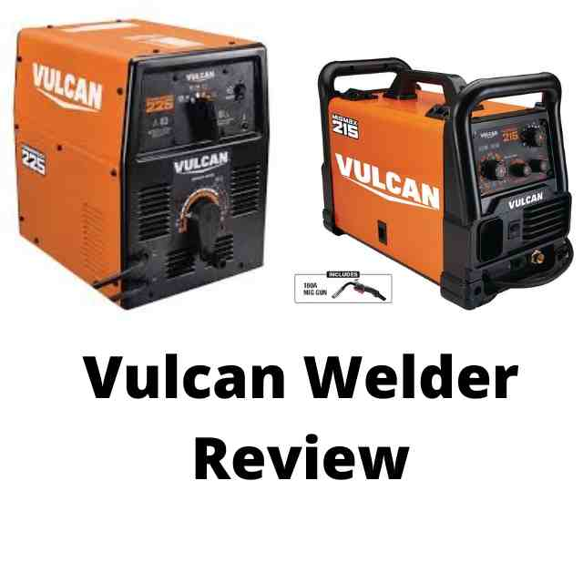 Vulcan Welder Review