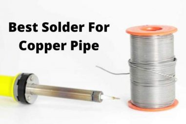 Best Solder For Copper Pipe: How to Choose Solder for Soldering Copper Pipe