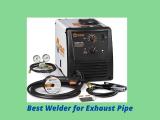 Best Welder for Exhaust Pipe: An In-Depth Guide